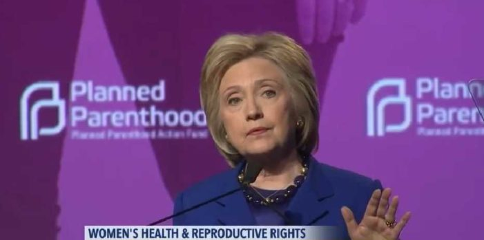 Hillary Clinton Tells Planned Parenthood: Legal Abortion 'Saved Lives,' Kept Women in Work Force