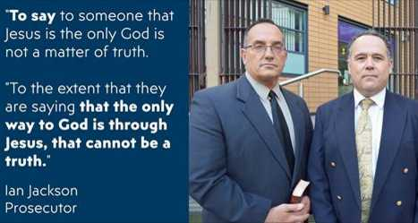 UK Prosecutor During Trial That Found Preachers Guilty: 'Jesus Is Only Way to God Cannot Be Truth'