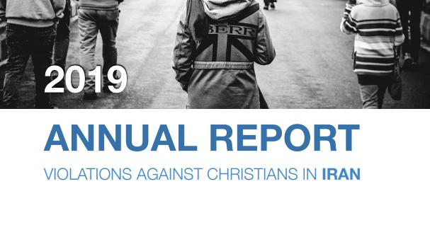 Annual Report Details Persecution of Iranian Christians: 25 Arrested in 2019, 13 Sentenced to Prison